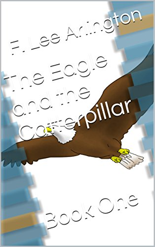 The Eagle and the Catterpillar: Book One (English Edition)