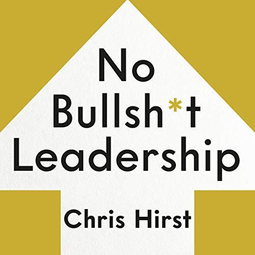 No Bullsh*t Leadership cover art