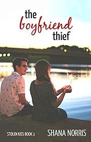 The Boyfriend Thief (Stolen Kiss Book 1)