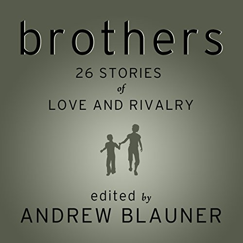 Brothers: 26 Stories of Love and Rivalry                   By:                                                                                                                                 Andrew Blauner (editor),                                                                                        Tobias Wolff,                                                                                        David Kaczynski,                   and others                          Narrated by:                                                                                                                                 Dave Courvoisier                      Length: 9 hrs and 10 mins     2 ratings     Overall 3.5