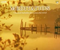 Meditation - Classical Melodies for a Peaceful Mind Vol. 2 by Various Composers (2004-02-03)