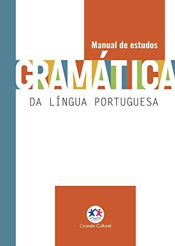 Gramática da Língua Portuguesa: Manual de Estudos