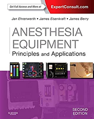 Anesthesia Equipment: Principles and Applications (Expert Consult: Online and Print) (Expert Consult Title: Online + Print)