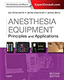 Anesthesia Equipment: Principles and Applications (Expert Consult: Online and Print) (Expe...