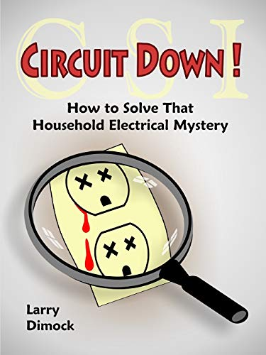 Circuit Down: How to Solve That Household Electrical Mystery