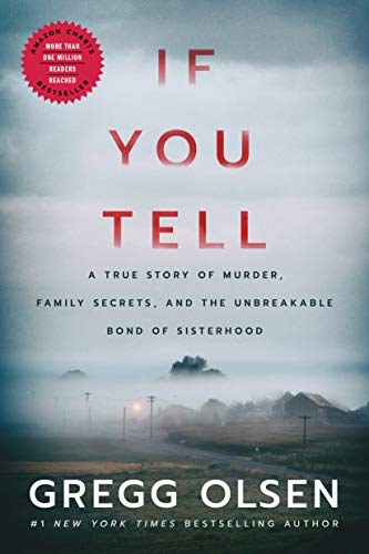 If You Tell: A True Story of Murder, Family Secrets, and the Unbreakable Bond of Sisterhood (Kindle Edition)