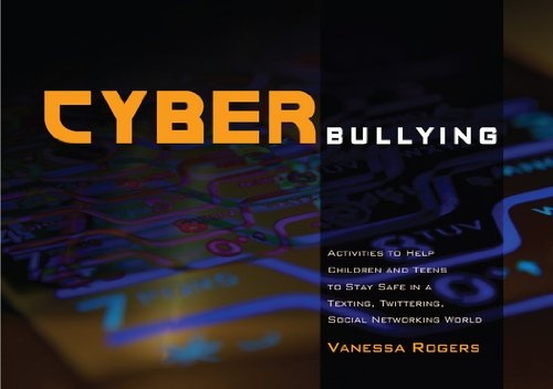 Cyberbullying: Activities to Help Children and Teens to Stay Safe in a Texting,...