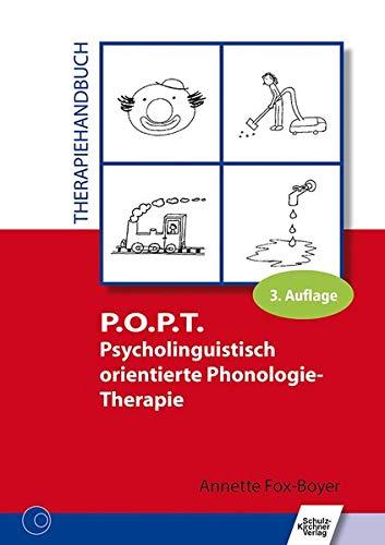 P.O.P.T. Psycholinguistisch orientierte Phonologie-Therapie: Therapiehandbuch