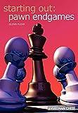 Starting Out: Pawn Endgames (starting Out - Everyman Chess)-Flear, Glenn