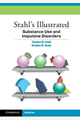 Stahl's Illustrated Substance Use and Impulsive Disorders Kindle Edition