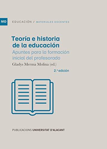 Teoría E Historia De La educación 2ª Edi: Apuntes para la formación inicial del profesorado (Materiales docentes)