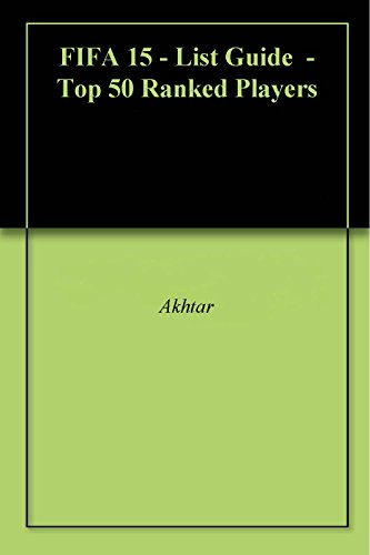 FIFA 15 - List Guide  - Top 50 Ranked Players (English Edition)