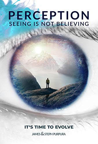 Perception: Seeing is Not Believing: It\'s Time to Evolve