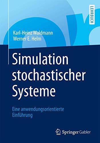 Simulation stochastischer Systeme: Eine anwendungsorientierte Einführung