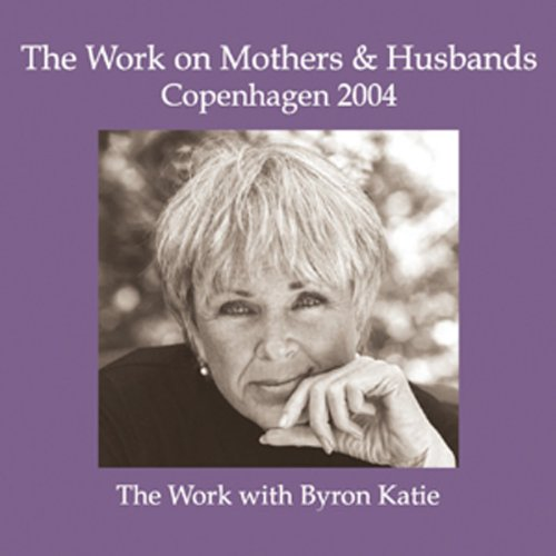Couverture de The Work on Mothers & Husbands