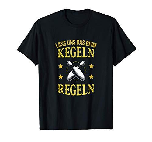 Lass uns das beim Kegeln regeln | Kegler und Kegeln T-Shirt