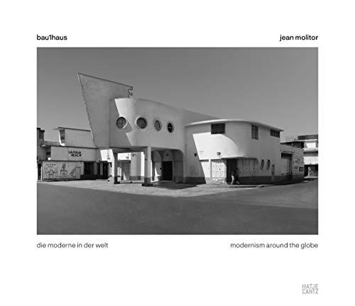 Jean Molitor: bau1haus - die moderne in der welt: Modernism Around the Globe
