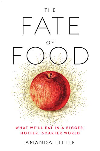 Amazon Com The Fate Of Food What We Ll Eat In A Bigger Hotter