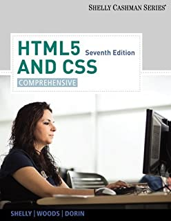 HTML5 and CSS: Comprehensive (Shelley Cashman) 7th by Woods, Denise M., Dorin, William J. (2012) Paperback