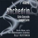Shchedrin: Cello Concerto, Seagull Suite / Mustonen, Helsinki Philharmonic Orchestra