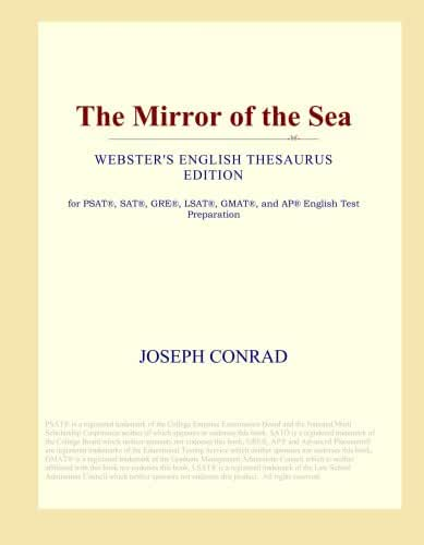 The Mirror of the Sea (Webster's English Thesaurus Edition)
