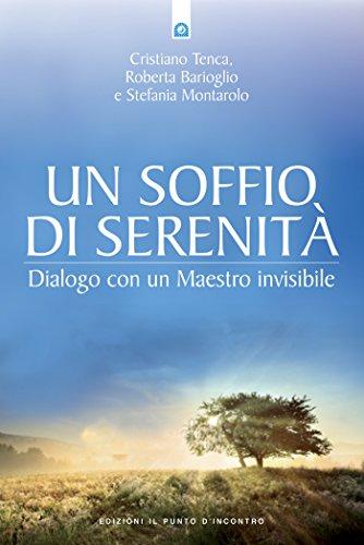 Un soffio di serenità: Dialoghi con un Maestro invisibile. (Nuove frontiere del pensiero)
