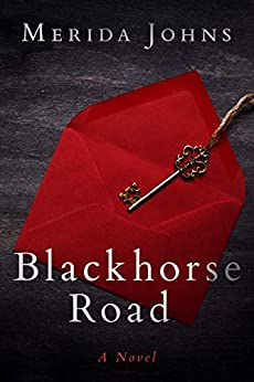 Blackhorse Road: A novel of deception and forgiveness and love gained and lost by [Merida Johns]