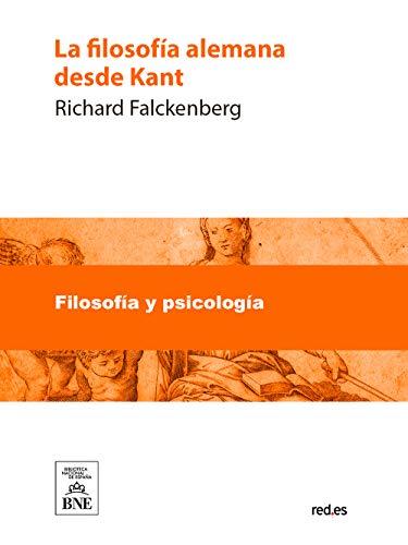 La filosofía alemana desde Kant eBook: Falckenberg, Richard ...