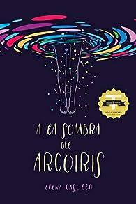 A La Sombra Del Arcoíris par Elena Castillo Castro