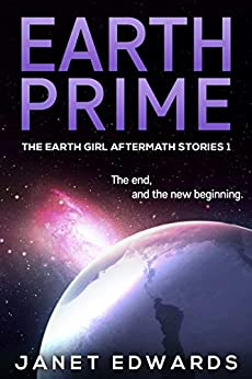 Earth Prime (The Earth Girl Aftermath Stories Book 1) by [Janet Edwards]