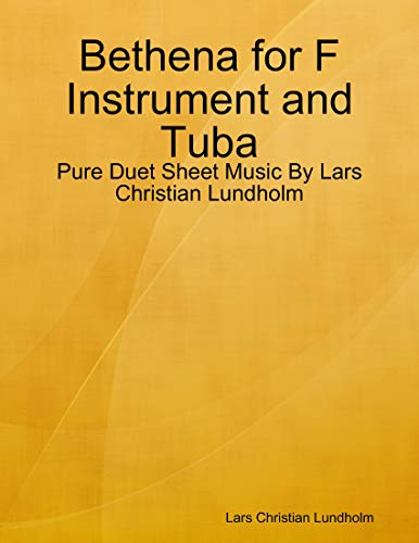 Bethena for F Instrument and Tuba - Pure Duet Sheet Music By Lars Christian Lundholm (English Edition)