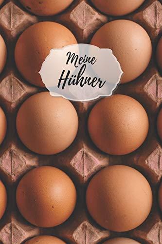 Meine Hühner: Notizbuch mit Bestandsregister, Bestandsbuch, Legeliste für 2 Jahre, Eierkalender, bestandsverzeichnis als Geschenk oder Geschenkidee ... Hühnerzüchter, Landwirt für Zucht & Pflege