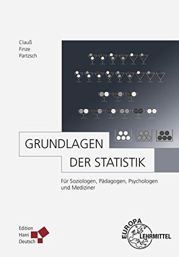Grundlagen der Statistik: Für Soziologen, Pädagogen, Psychologen und Mediziner