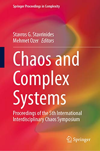 Chaos and Complex Systems: Proceedings of the 5th International Interdisciplinary Chaos Symposium (Springer Proceedings in Complexity) (English Edition)