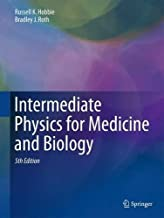 Intermediate Physics for Medicine and Biology 5th 2015 edition by Hobbie, Russell, Roth, Bradley J (2015) Hardcover