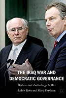 The Iraq War and Democratic Governance: Britain and Australia go to War