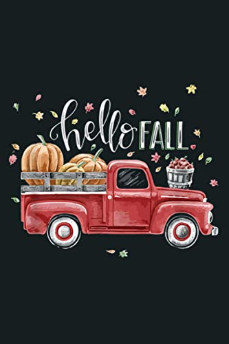 Hello Fall Vintage Pickup Pumpkin Patch Leaves: notebook, notebook journal beautiful , simple, impressive,size 6x9 inches, 114 paperback pages