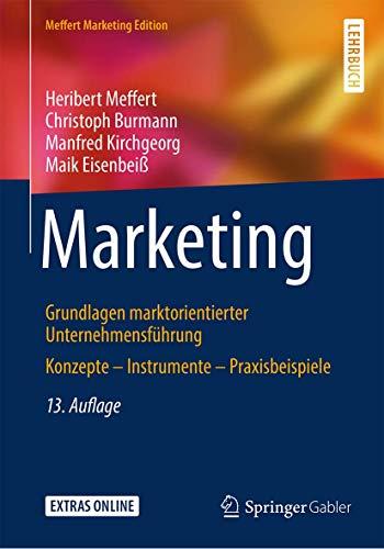 Marketing: Grundlagen marktorientierter Unternehmensführung Konzepte – Instrumente – Praxisbeispiele
