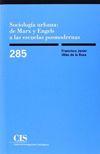 Sociología urbana: de Marx y Engels a las escuelas posmodernas (Monografías)