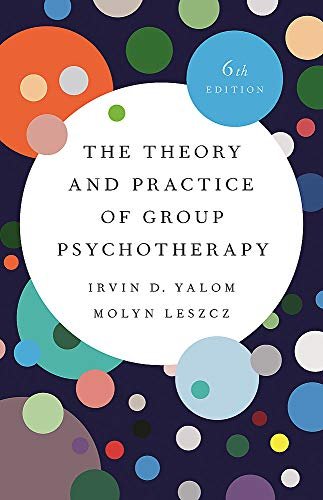 Compare Textbook Prices for The Theory and Practice of Group Psychotherapy 6 Edition ISBN 9781541617575 by Yalom, Irvin D.,Leszcz, Molyn