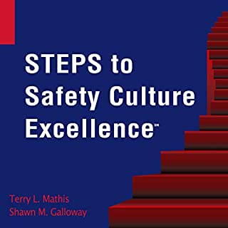Steps to Safety Culture Excellence                   By:                                                                                                                                 Terry L. Mathis,                                                                                        Shawn M. Galloway                               Narrated by:                                                                                                                                 Daniel Greenberg                      Length: 8 hrs and 52 mins     3 ratings     Overall 4.0