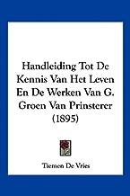Handleiding Tot de Kennis Van Het Leven En de Werken Van G. Groen Van Prinsterer (1895)