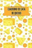 Cuaderno de cata de quesos: Es un diario o libro de quesos para registrar todas tus notas de cata - 16 cm x 23 cm, 102 páginas - Páginas prefabricadas ... - Regalo ideal para los amantes del queso