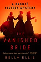 The Vanished Bride (Brontë Sisters Mystery, A)
