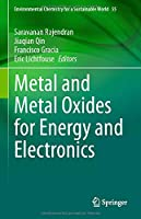 Metal and Metal Oxides for Energy and Electronics (Environmental Chemistry for a Sustainable World, 55)