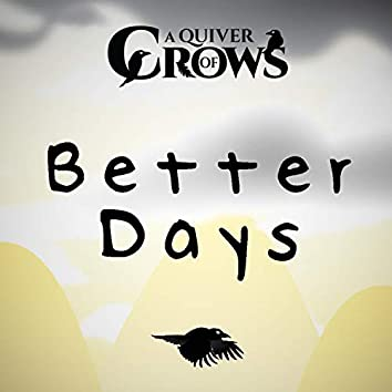 """Better Days (From """"A Quiver of Crows"""")"""