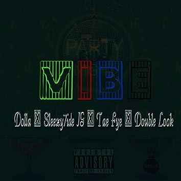 Vibe (feat. Dolla, Sleezy7ide JG, Tae Fye & Double Look)
