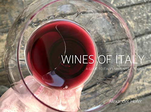 Wines of Italy: A guide to Italy's main appellations (English Edition)