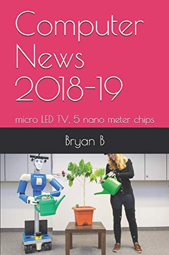 Computer News 2018-19: micro LED TV, 5 nano meter chips