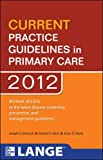 CURRENT Practice Guidelines in Primary Care 2012 (LANGE CURRENT Series)